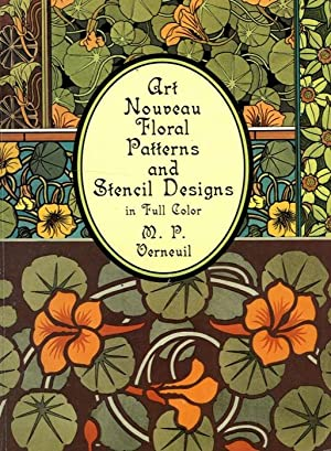 Art Nouveau Floral Patterns and Stencil Designs in Full Color.