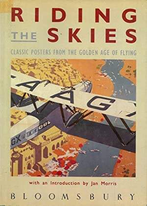 Riding the Skies. Classic Posters from the Golden Age of Flying.