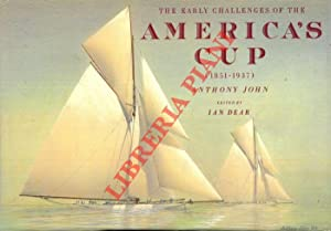 The Early Challenges of the America's Cup (1851-1937) . Edited by Ian Dear.
