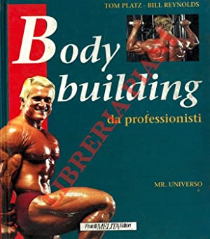 Body building da professionisti.
