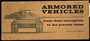 Armored vehicles from their conception to the present times.