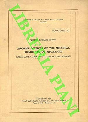 Ancient Sources of the Medieval Tradition of Mechanics. Greek, Arabic and Latin Studies of the Ba...