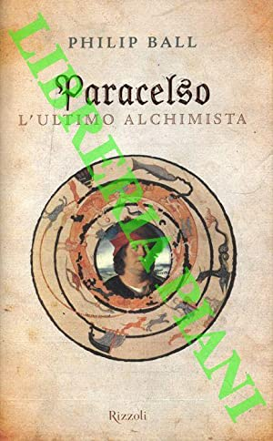 Paracelso l'ultimo alchimista.