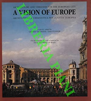 A vision of Europe. Mostra internazionale di architettura e urbanistica. International exibition ...