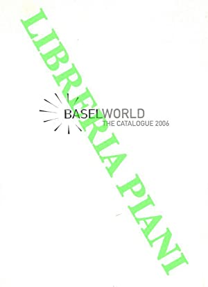 Baselworld. The catalogue 2006. The watch and Jewellery Show.