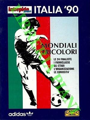 Italia '90. Mondiali tricolori . Le 24: Intrepido Sport -