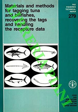 Materials and methods for tagging tuna and billfishes, recovering the tags and handling the recap...