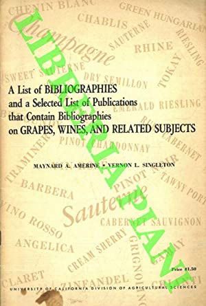 A list of bibliographies and selected list of publications that contain bibliographies on Grapes,...