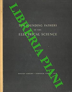Ten founding fathers of the electrical science.