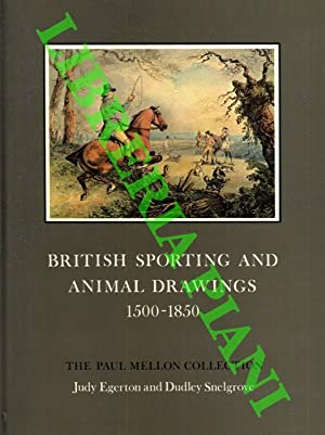 British sporting and animal drawings 1500 - 1850. The Paul Mellon Collection.