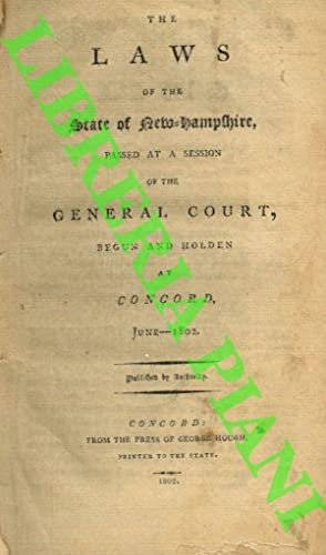 The laws of the state of New-Hampshire passed at session of the General Court, begun and holden a...