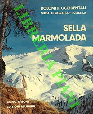 Sella. Marmolada. Dolomiti Occidentali. Guida geografico - turistica.