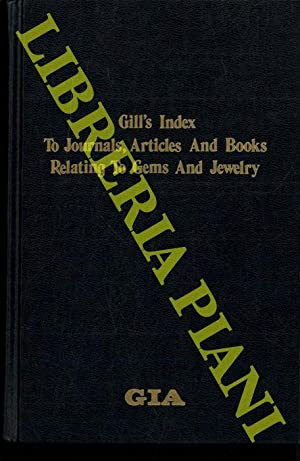 Gill's Index To Journals, Articles And Books Relating To Gems And Jewelry. Works in the English l...