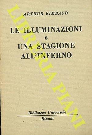 Le Illuminazioni e Una stagione all'inferno.: RIMBAUD Arthur -