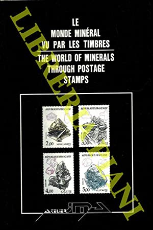 Le Monde Mineral vu par les Timbres/The World of Minerals through postage Stamps.