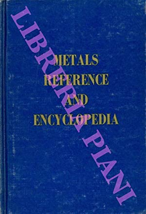Metals reference and Encyclopedia.