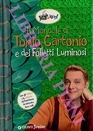 Il manuale di Tonio Cartonio e dei folletti luminosi.