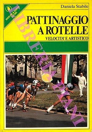 Pattinaggio a rotelle. Velocità e artistico.: STABILE Daniela -