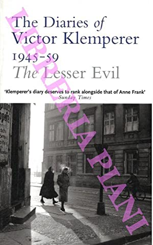The Lesser Evil. The Diaries of Victor Klemperer 1945-1959. Abridged and translated from the Germ...