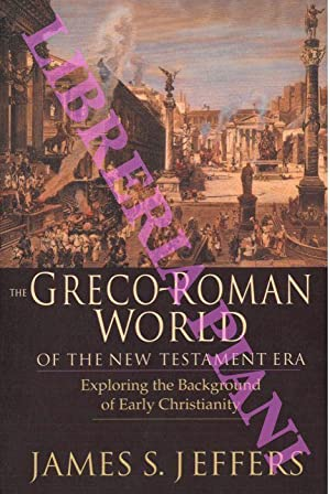 The Greco-Roman World of the New Testament Era : Exploring the Background of Early Christianity.