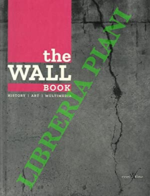 The wall book. History, Art, Multimedia.