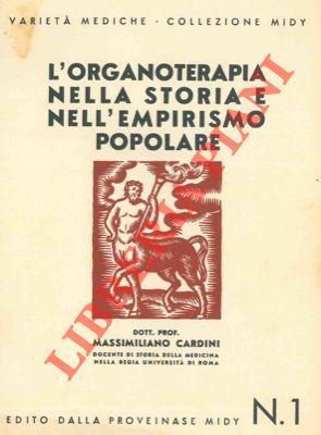L'organoterapia nella storia e nell'empirismo popolare.: CARDINI Massimiliano -