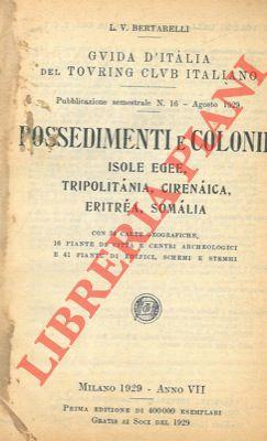 Possedimenti e Colonie. Isole Egee, Tripolitania, Cirenaica,: BERTARELLI L. V.
