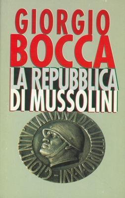 La repubblica di Mussolini.: BOCCA Giorgio -