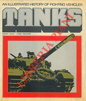 Tanks. An illustrated history of fighting vehicles.: HALLE Armin -