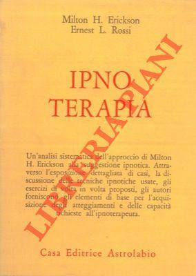 Ipnoterapia. Una ricerca clinica.: ERICKSON H. Milton