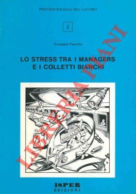 Lo stress tra i managers e i colletti bianchi.