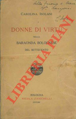 Donne di virtù nella baraonda bolognese del Settecento.: ISOLANI Carolina -