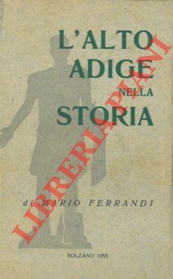L'Alto Adige nella storia.: FERRANDI Mario -