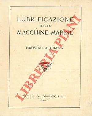 Lubrificazione delle macchine marine. Piroscafi a turbina.: Vacuum Oil. Co.