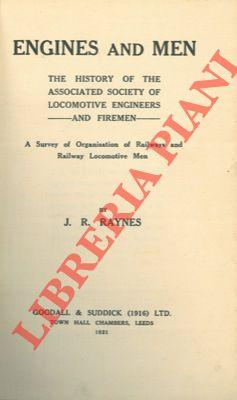 Engines and men. The history of the associated society of locomotive engineers and firemen.