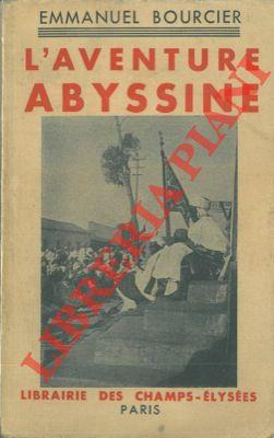 L'aventure abyssine.: BOURCIER Emmanuel -