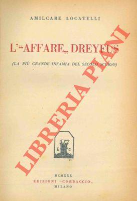 """L' """"affare"""" Dreyfus. La più grande infamia: LOCATELLI Amilcare -"""