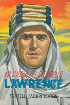 La storia del colonnello Lawrence.