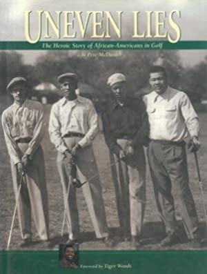 Uneven lies. The Heroic Story of African-Americans in Golf.