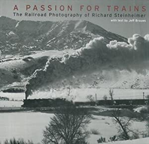 A Passion for Trains. The Railroad Photography of R.S.