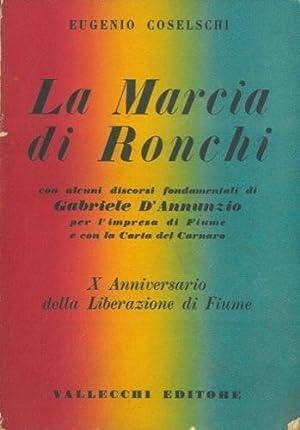 La marcia di Ronchi con alcuni discorsi: COSELSCHI Eugenio -