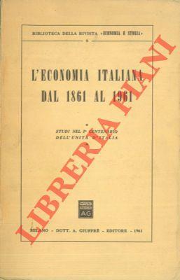 L'economia italiana dal 1861 al 1961.