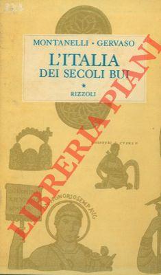L'Italia dei secoli bui. Il Medio Evo: MONTANELLI Indro -