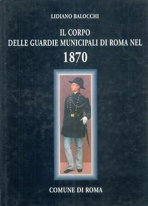 Il Corpo delle Guardie Municipali di Roma: BALOCCHI Lidiano -