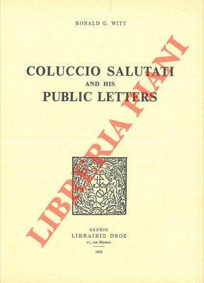Coluccio Salutati and his public letters.
