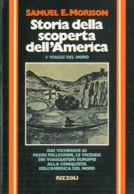Storia della scoperta dell'America. I. I viaggi: MORISON Samuel E.