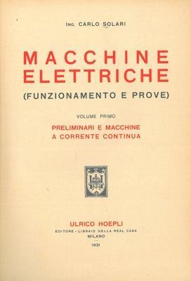 Macchine elettriche. (Funzionamento e prove). I. Preliminari: SOLARI Carlo -