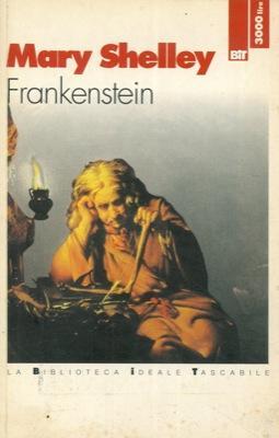 Frankenstein. Il prometeo moderno.: SHELLEY Mary -