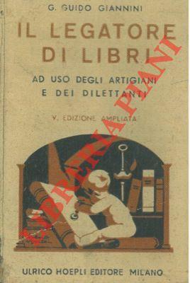 Il legatore di libri. Ad uso degli: GIANNINI G. Guido