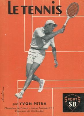 Le tennis.: PETRA' Yvon -